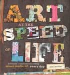 Art at the Speed of Life ebook by Pam Carriker