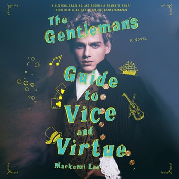 The Gentleman's Guide to Vice and Virtue audiobook by Mackenzi Lee