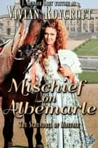 Mischief on Albemarle ebook by Vivian Roycroft