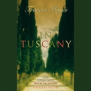In Tuscany luisterboek by Frances Mayes, Edward Mayes