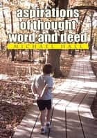 Aspirations of Thought Word and Deed ebook by Michael Hall