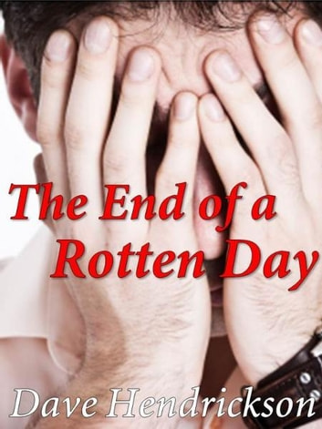 The End of a Rotten Day ebook by David H. Hendrickson
