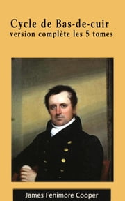 Cycle de Bas-de-cuir ebook by James Fenimore Cooper,Auguste-Jean-Baptiste Defauconpret