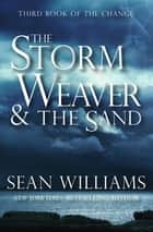 The Storm Weaver & the Sand ebook by Sean Williams
