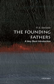 The Founding Fathers: A Very Short Introduction ebook by R. B. Bernstein