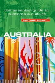 Australia - Culture Smart! - The Essential Guide to Customs & Culture ebook by Barry Penney
