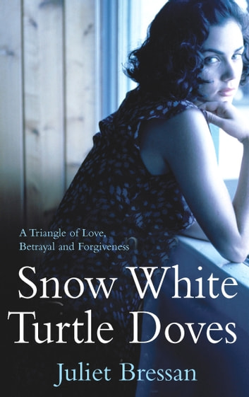 Snow White Turtle Doves ebook by Juliet Bressan