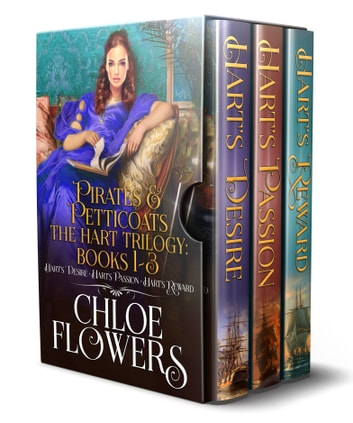 Pirates & Petticoats: The Hart Trilogy - Books 1-3 ebook by Chloe Flowers