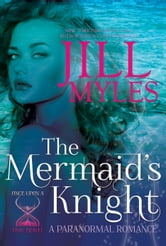 The Mermaid's Knight - An erotic time travel ebook by Jill Myles