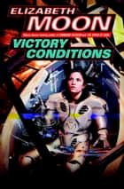 Victory Conditions ebook by Elizabeth Moon