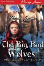 The Big, Bad Wolves ebook by Honor James