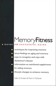 Memory Fitness - A Guide for Successful Aging ebook by Gilles O. Einstein,Professor Mark A. McDaniel