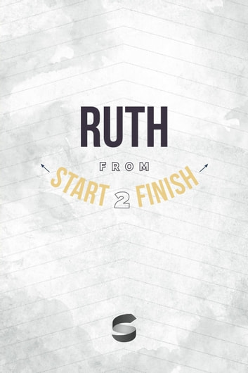 Ruth from Start2Finish - Start2Finish Bible Studies ebook by Michael Whitworth