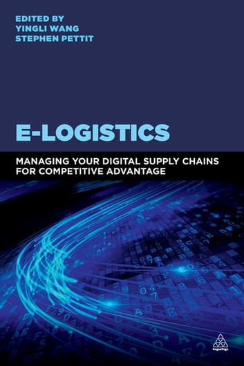 E logistics ebook by 9780749472672 rakuten kobo e logistics managing your digital supply chains for competitive advantage ebook by fandeluxe Images