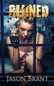 Ruined (The Hunger #4) ebook by Jason Brant