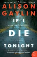If I Die Tonight - A Novel ebook by Alison Gaylin