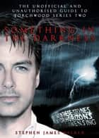Something In the Darkness - The Unofficial and Unauthorised Guide to Torchwood Series Two ebook by Stephen James Walker