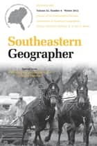 Southeastern Geographer - Winter 2012 Issue ebook by David M. Cochran, Carl A. Reese