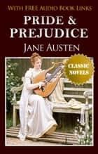 PRIDE AND PREJUDICE Classic Novels: New Illustrated [Free Audiobook Links] ebook by Jane Austen