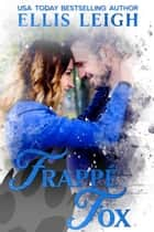Frappé Fox - A Kinship Cove Fun & Flirty Romance ebook by Ellis Leigh