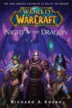 World of Warcraft: Night of the Dragon ebook by Richard A. Knaak