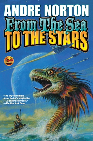 From the Sea to the Stars eBook by Andre Norton