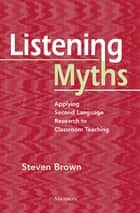 Listening Myths ebook by Steven Brown