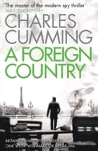 A Foreign Country (Thomas Kell Spy Thriller, Book 1) ebook by