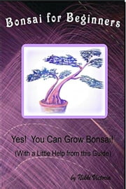 Bonsai for Beginners ebook by Nikki Victoria