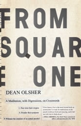 From Square One - A Meditation, with Digressions, on Crosswords ebook by Dean Olsher