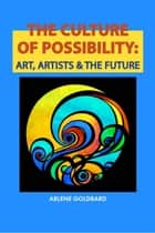 The Culture of Possibility ebook by Arlene Goldbard