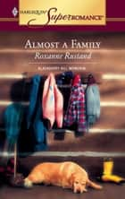 Almost a Family ebook by Roxanne Rustand