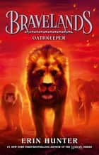 Bravelands - Oathkeeper (Bravelands, #6) ebook by Erin Hunter