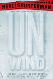 Unwind ebook by Neal Shusterman