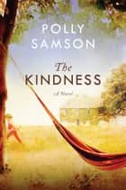 The Kindness ebook by Polly Samson