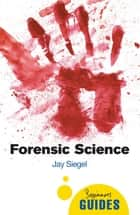 Forensic Science - A Beginner's Guide ebook by Jay Siegel