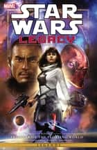 Star Wars Legacy II Vol. 1 ebook by Corinna Bechko, Gabriel Hardman