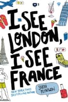 I See London, I See France ebook by Sarah Mlynowski