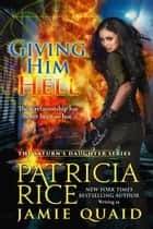 Giving Him Hell - Saturn's Daughters Book 3 ebook by