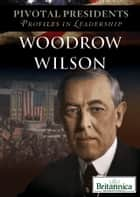 Woodrow Wilson ebook by Lorena Huddle, Kathy Campbell