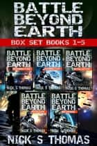 Battle Beyond Earth - Box Set (Books 1-5) ebook by