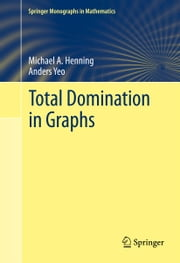 Total Domination in Graphs ebook by Anders Yeo,Michael Henning