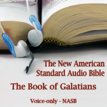 The Book of Galatians - The Voice Only New American Standard Bible (NASB) audiobook by Made for Success,Made for Success