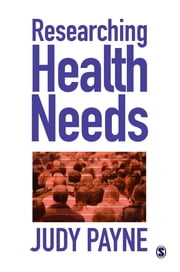 Researching Health Needs - A Community-Based Approach ebook by Judy Payne