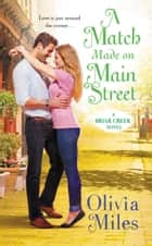 A Match Made on Main Street eBook by Olivia Miles
