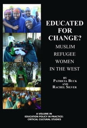 Educated for Change? Muslim Refugee Women in the West ebook by Buck, Patricia
