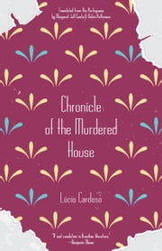 Chronicle of the Murdered House ebook by Lúcio Cardoso,Margaret Jull Costa,Robin Patterson,Benjamin Moser