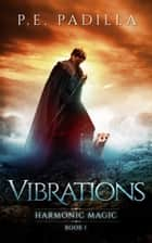 Vibrations ebook by P.E. Padilla