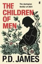 The Children of Men ebook by P. D. James