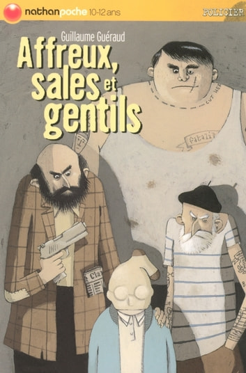 Affreux, sales et gentils ebook by Guillaume Guéraud